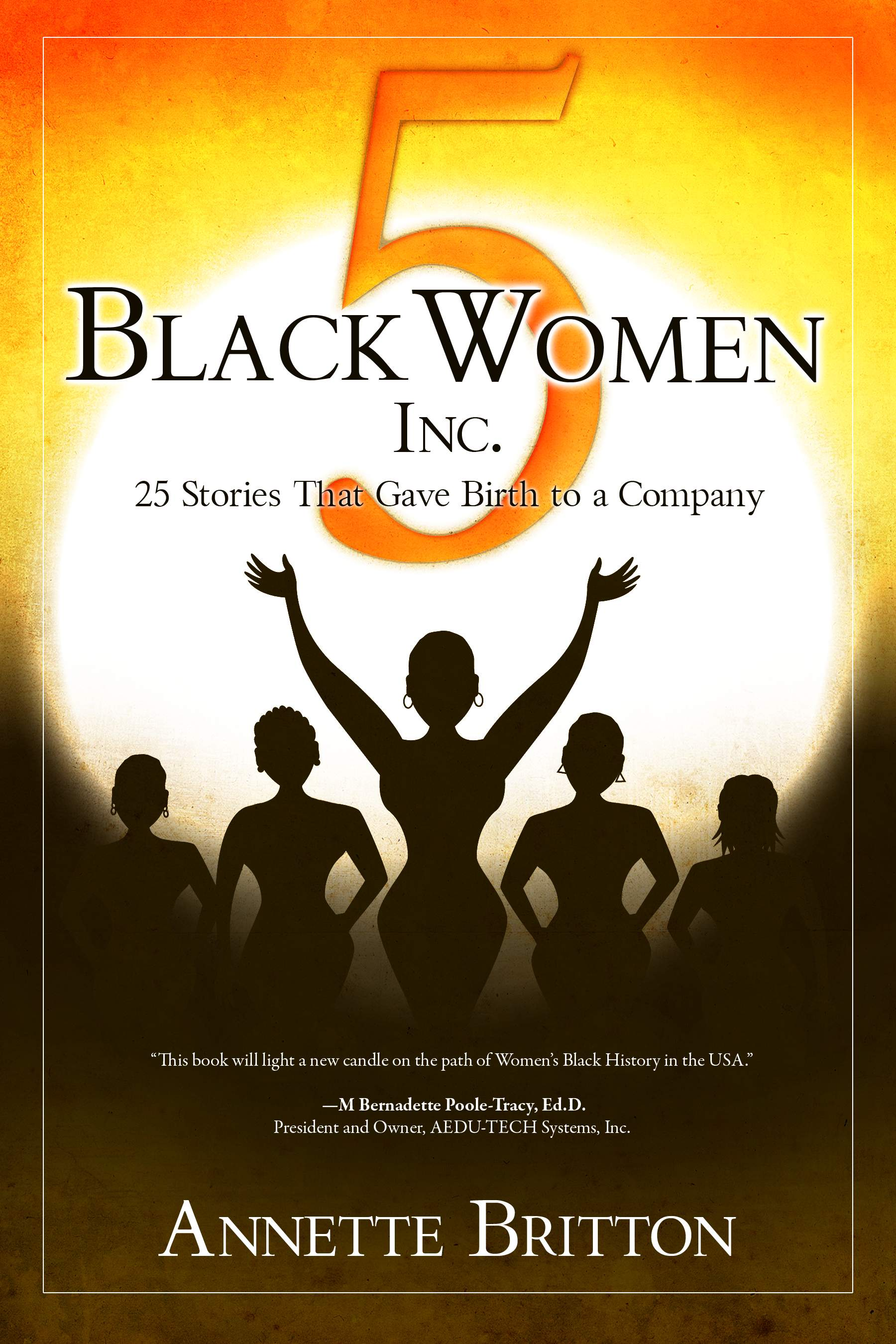 5 Black Women Inc.: 25 Stories That Gave Birth to a Company