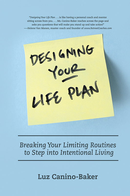 Designing Your Life Plan: Breaking Your Limiting Routines to Step into Intentional Living