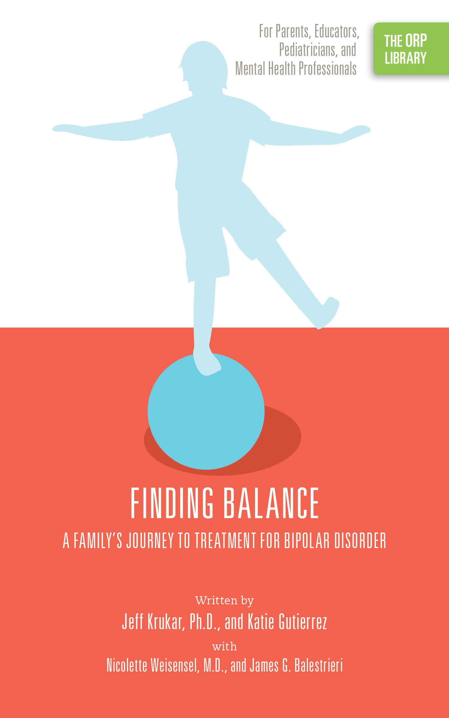 Finding Balance: A Family's Journey to Treatment for Bipolar Disorder (The ORP Library- Volume 13)