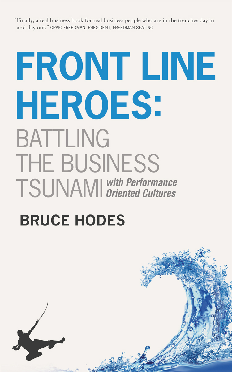 Front Line Heroes: Battling the Business Tsunami by Developing High Performance Organizations