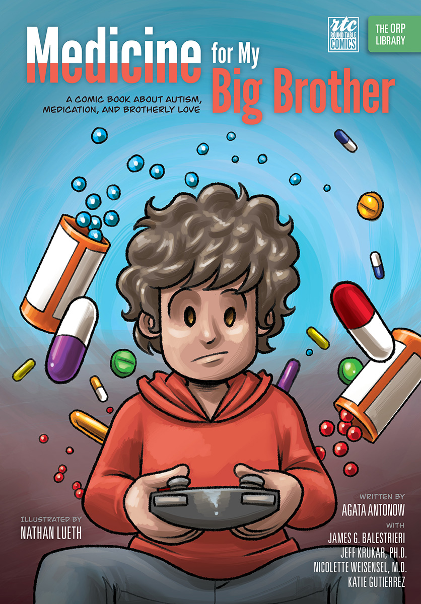 Medicine for My Big Brother: A Comic Book About Autism, Medication, and Brotherly Love (The ORP Library)