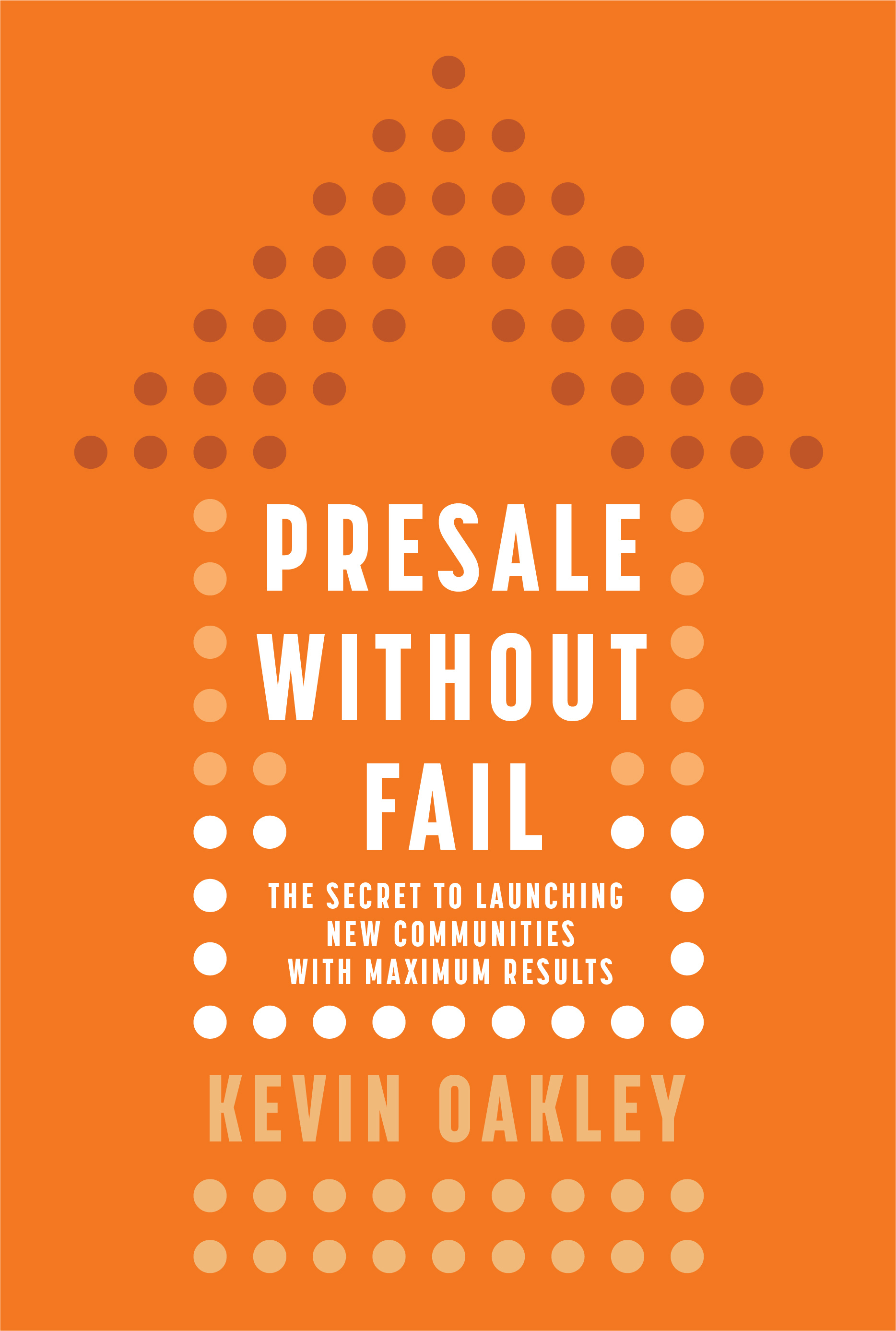 Presale Without Fail: The Secret to Launching New Communities with Maximum Results