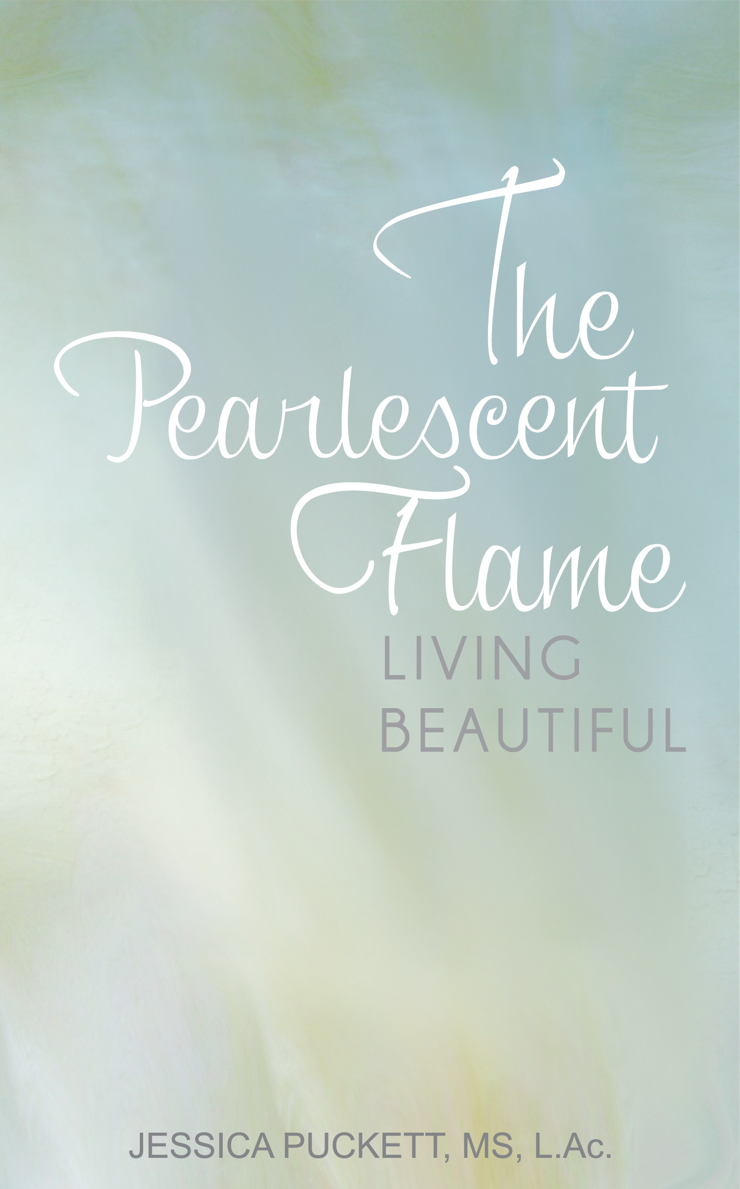 The Pearlescent Flame: Living Beautiful