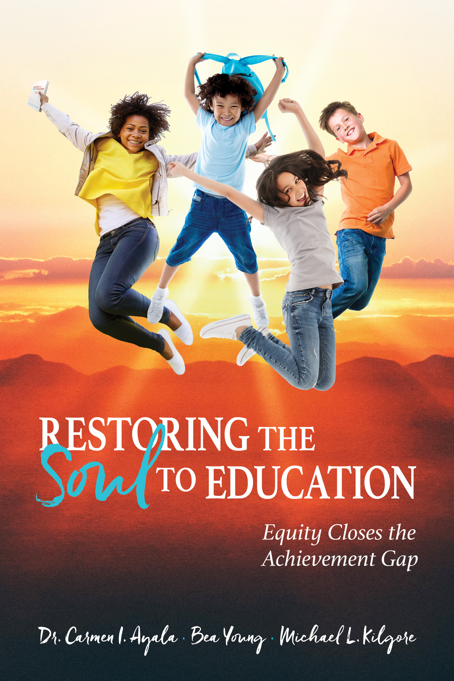 Restoring the Soul to Education: Equity Closes the Achievement Gap