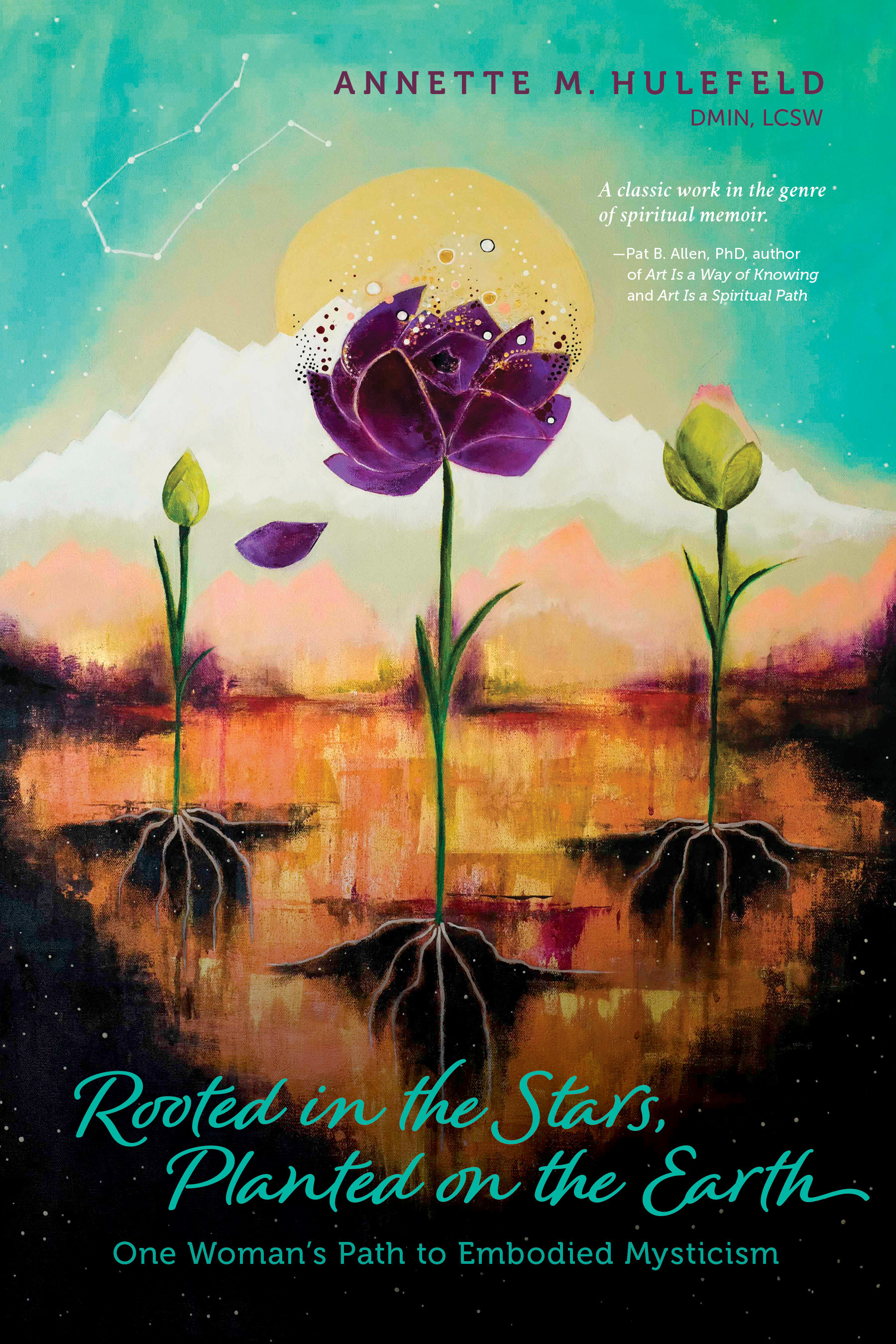 Rooted in the Stars, Planted on the Earth: One Woman's Path to Embodied Mysticism