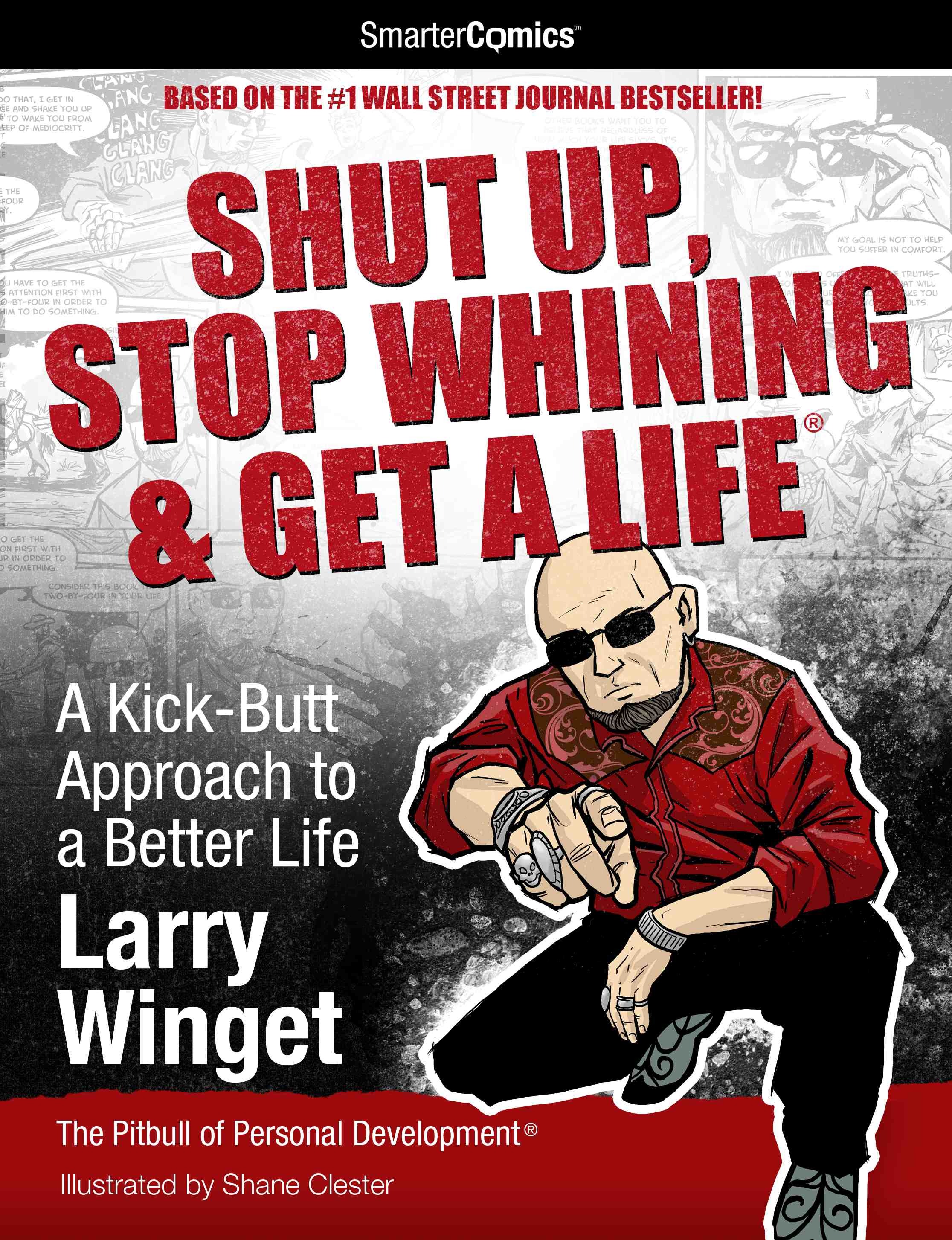 Shut Up, Stop Whining & Get a Life from SmarterComics: A Kick-Butt Approach to a Better Life