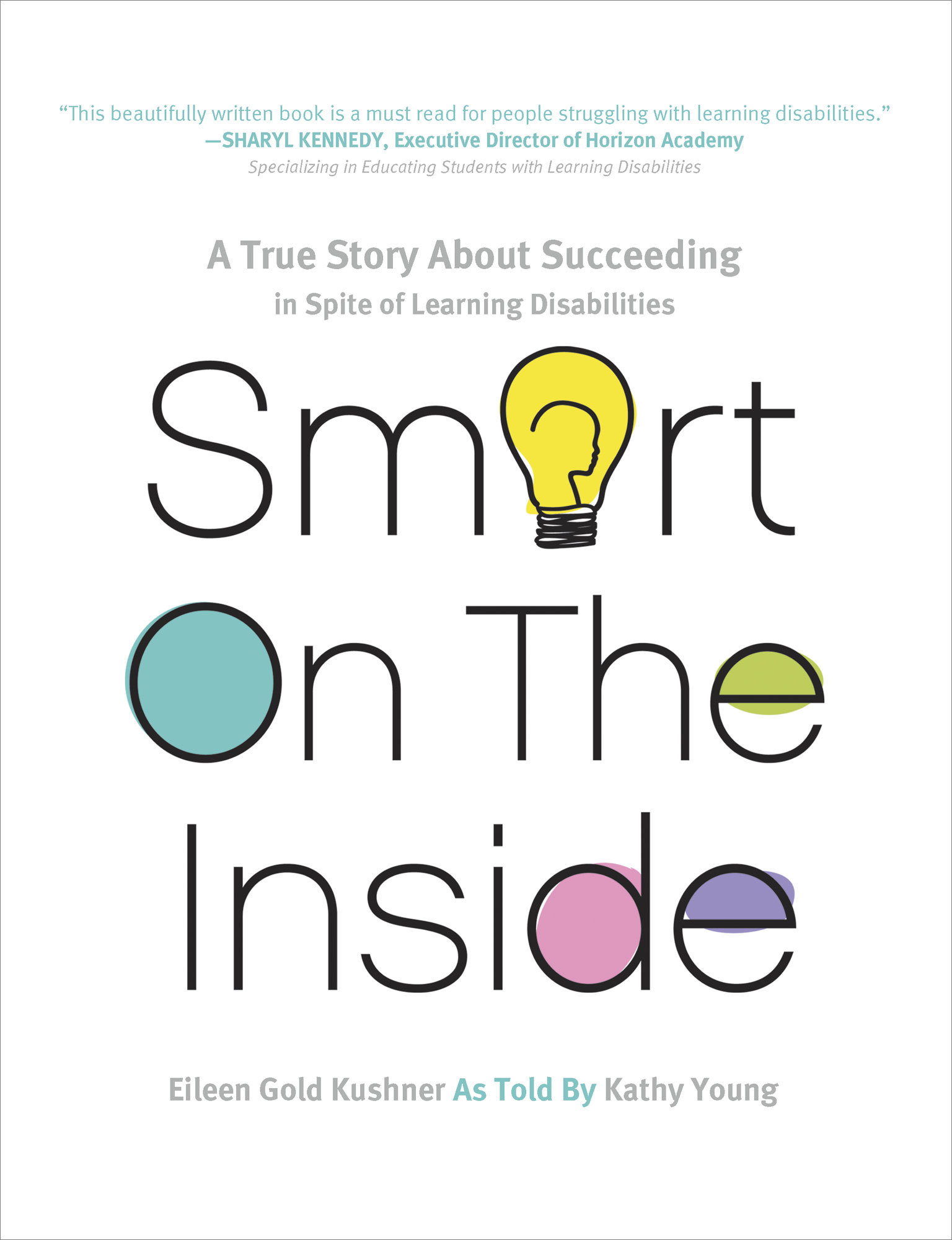 Smart on the Inside: A True Story about Succeeding in Spite of Learning Disabilites