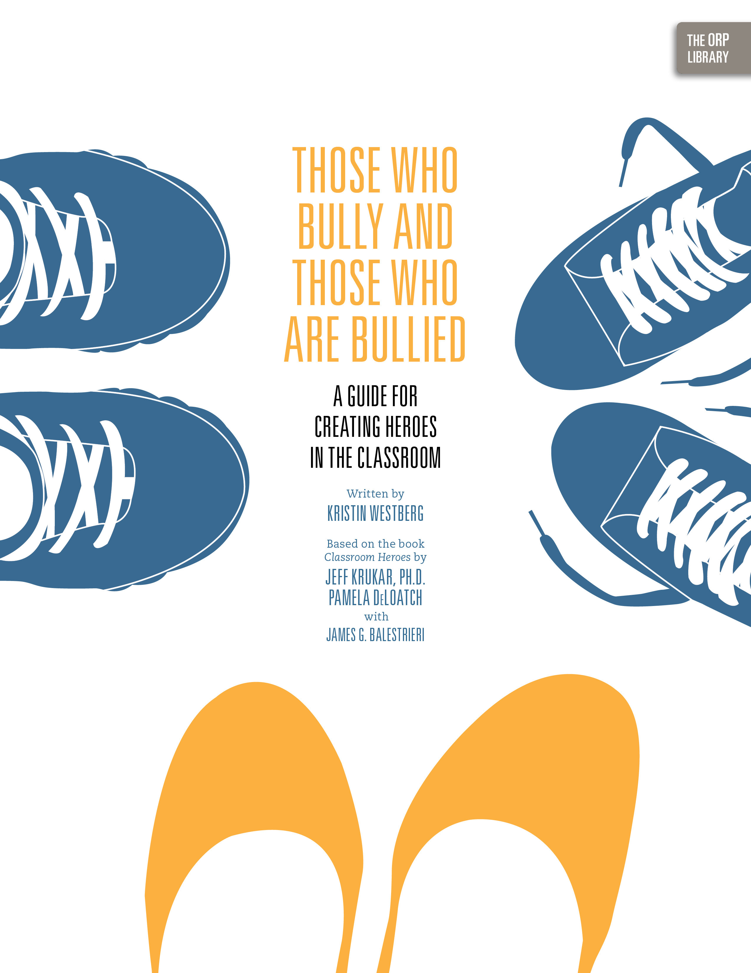 Those Who Bully and Those Who Are Bullied: A Guide for Creating Heroes in the Classroom