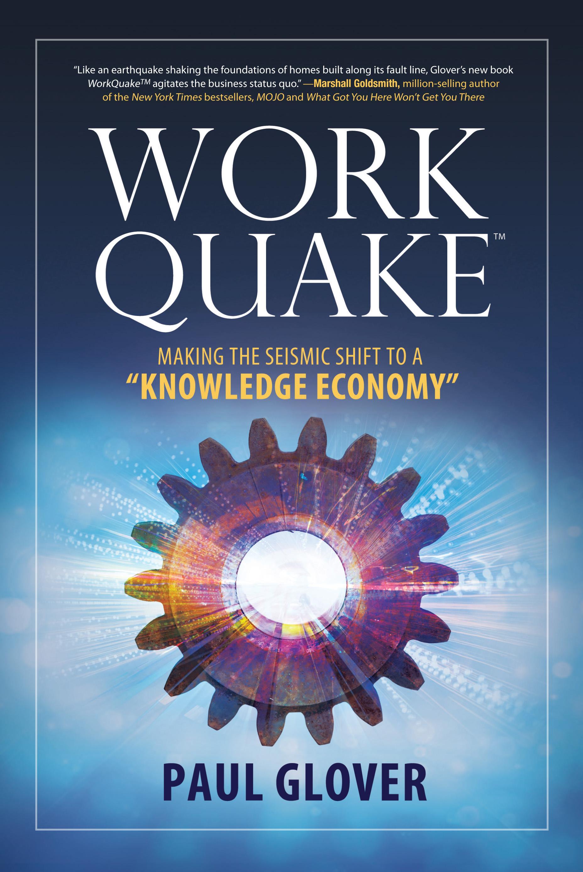"WorkQuake: Making the Seismic Shift to a ""Knowledge Economy"""