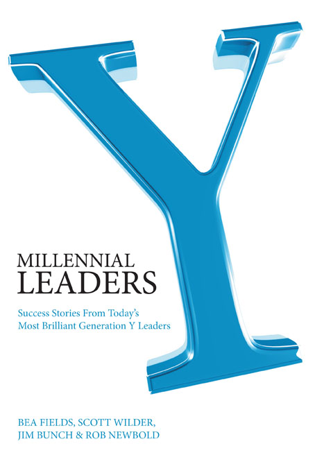 Millennial Leaders: Success Stories from Today's Most Brilliant Generation & Leaders
